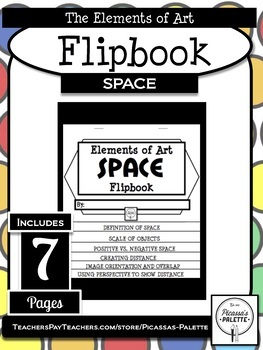 ELEMENTS OF ART FLIPBOOK- SPACE