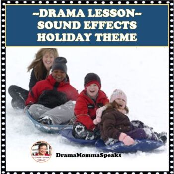 DRAMA LESSON: SOUND EFFECTS-HOLIDAYS THEME