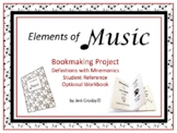 ELEMENTS of MUSIC Book-making Project, Definitions, Mnemonics, Optional Workbook
