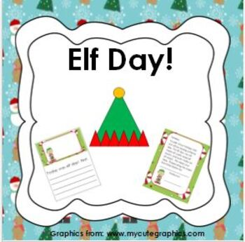 ELF DAY - All you need for a fun Elf Day!  Craft, writing, parent letter, snack