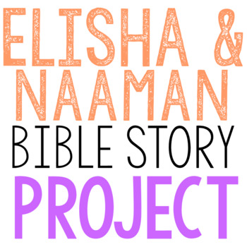 ELISHA AND NAAMAN: Bible Story Brochure Project Activity, Old Testament