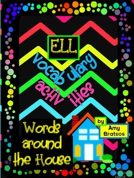 "ELL ""Around the House"" Vocabulary and Language Building Activities"