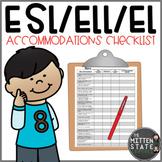 ELL / ESL / EL Accommodation Checklist EDITABLE  {English Language Learners}