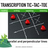 ELL/ESL Transcription Tic-Tac-Toe: Parallel & Perpendicular Lines