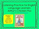 ELL Listening Practice:  Arthur's Chicken Pox