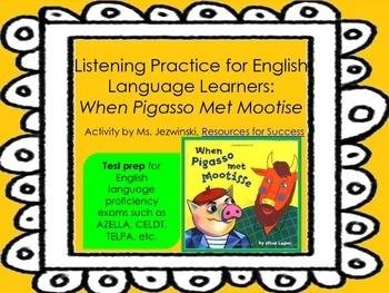 ELL Listening Practice:  When Pigasso Met Mootise