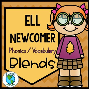 ELL Newcomer Blends Vocabulary and Phonics