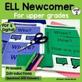 ELL Newcomer Next Steps Unit 2 for Upper Grades