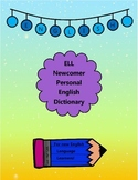 ELL Newcomer Personal Dictionary