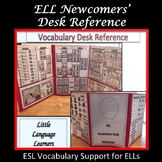 ELL Newcomers' Vocabulary Desk Reference- ESL Activity Support