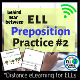 ELL Preposition Practice #2, Distance Learning