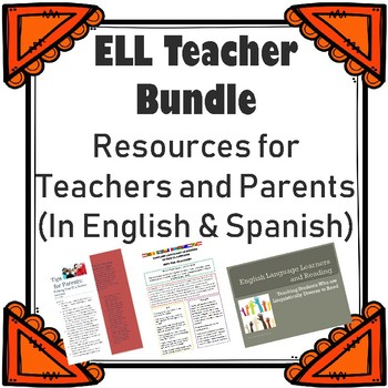 ELL Teacher Packet: Resources for Teachers and Parents (In English & Spanish)