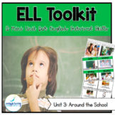 ELL Toolkit: Unit 3, Around the School {A Mini Unit for English Survival Skills}