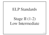 ELP Standards Stage II Low Intermediate