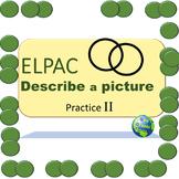 ELPAC Descibe a Picture Practice II