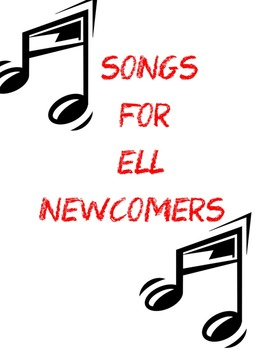 ELL Newcomer Kit: Songs for Newcomers and NEW AUDIO FILE!