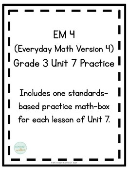 EM4 (Everyday Math 4) Grade 3 Unit 7 Extra Practice