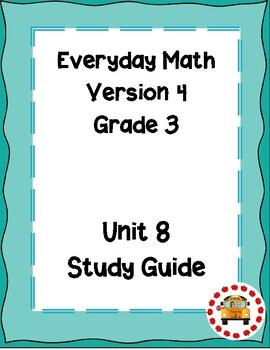 EM4-Everyday Math 4 - Grade 3 Unit 8 Assessment Study Guide