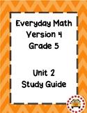 EM4-Everyday Math 4 - Grade 5 Unit 2 Assessment Study Guide