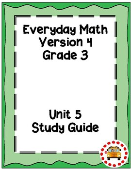 EM4-Everyday Math 4 - Grade 3 Unit 5 Study Guide