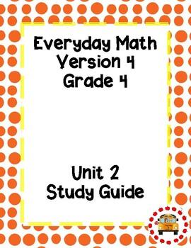 EM4-Everyday Math 4 - Grade 4 Unit 2 Study Guide