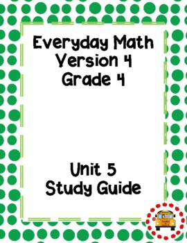 EM4-Everyday Math 4 - Grade 4 Unit 5 Study Guide
