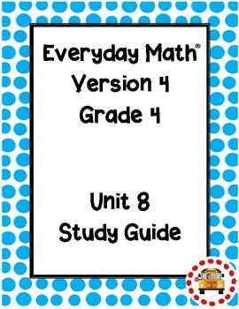 EM4-Everyday Math Grade 4 Unit 8 Study Guide