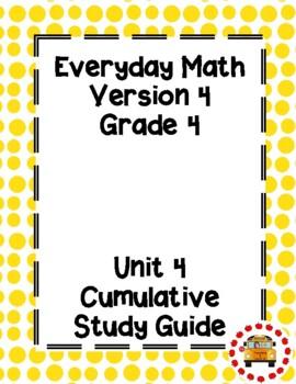 EM4-Everyday Math Grade 4 Unit 4 Cumulative Assessment Study Guide