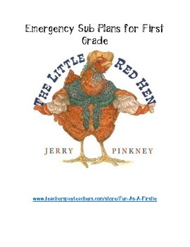 EMERGENCY SUB PLANS, FIRST GRADE, LITTLE RED HEN