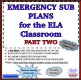 EMERGENCY SUB PLANS FOR THE ELA CLASSROOM--PART TWO