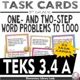 Math TEKS 3.4A Texas 3rd Grade Task Cards One- & Two-Step Word Problems to 1,000