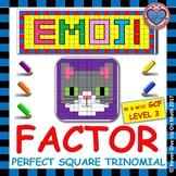 EMOJI - Factor Perfect Square Trinomial: Level 3