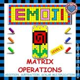 EMOJI - Matrix Operations (Level 1)