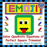 EMOJI - Solve Quadratic Equation of Perfect Square Tri by Square Root Property