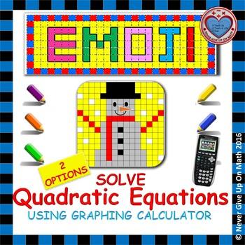 EMOJI - Solve Quadratic Equations using a Graphing Calculator (2 OPTIONS)