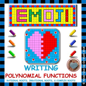 EMOJI - Writing Polynomial Functions given Rational, Irrational, & Complex Roots