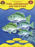 Fish, Amphibians and Reptiles