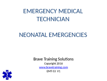 EMT/EMR NEONATAL EMERGENCIES POWERPOINT TRAINING PRESENTATION