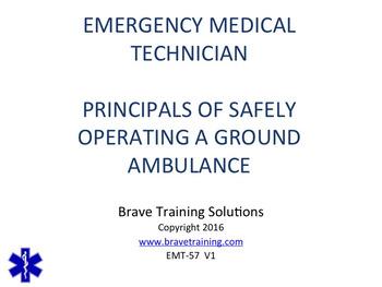 EMT/EMR SAFELY OPERATING A GROUND AMBULANCE TRAINING PRESENTATION