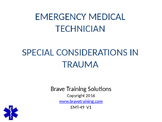EMT/EMR SPECIAL CONSIDERATIONS IN TRAUMA POWERPOINT TRAINING PRESENTATION