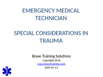 EMT/EMR SPECIAL CONSIDERATIONS IN TRAUMA POWERPOINT TRAINING PRESENTATION