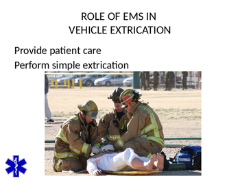 EMT/EMR VHEICLE EXTRICATION TECHNIQUES POWERPOINT TRAINING PRESENTATION