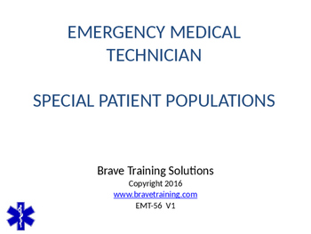 EMT/EMR SPECIAL PATIENT POPULATIONS POWERPOINT TRAINING PRESENTATION