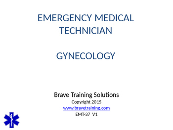 EMT/EMR LESSON ON GYENOLCOLOGICAL EMERGENCIES
