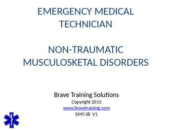 EMT LESSON ON NON-TRAUMATIC MUSCULOSKETAL DISORDERS PPT PRESENTATION