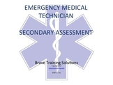 EMT/EMR SECONDARY ASSESSMENT PPT  TRAINING PRESENTATION