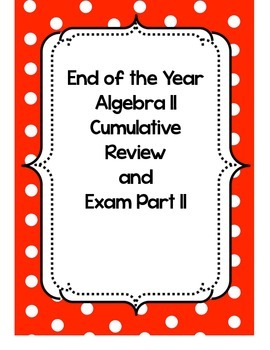 END OF THE YEAR Algebra II review