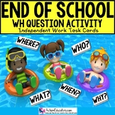 "END OF SCHOOL YEAR Task Cards - WH Questions for Autism ""Task Box Filler"""