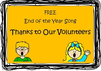 END OF THE YEAR Thanks to Our Volunteers SONG