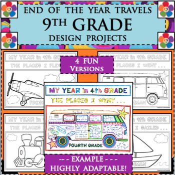EOY END OF THE YEAR TRAVELS for 9th NINETH GRADE FRESHMAN Design Activities